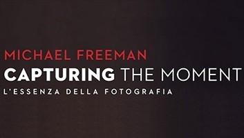 Capturing the moment – Michael Freeman